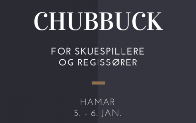 Chubbuck for skuespillere/regissører, Hamar, 5-6 januari
