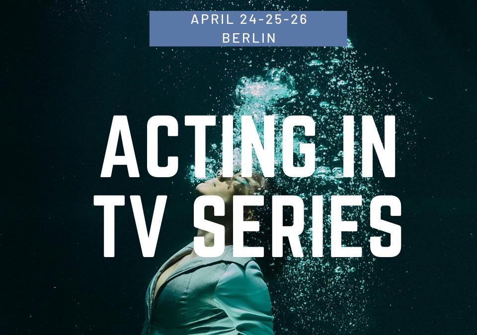 Acting in TV-series, Berlin, 24-26 April